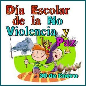 30 DE ENERO DÍA DE LA NO VIOLENCIA Y DE LA PAZ ESCOLAR «No hay camino para la paz, la paz es el camino»